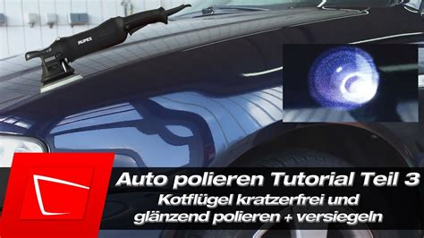 Youtube Autolack Polieren by Auto Lack Polieren Audi A3 Mit Poliermaschine Kotfl 252 Gel
