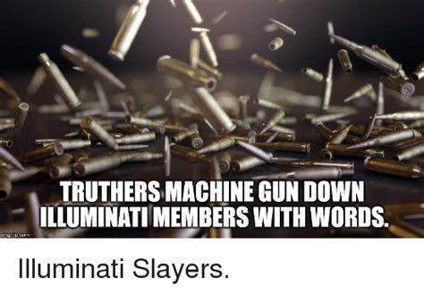 illuminati words truthers machine gun illuminati members with words