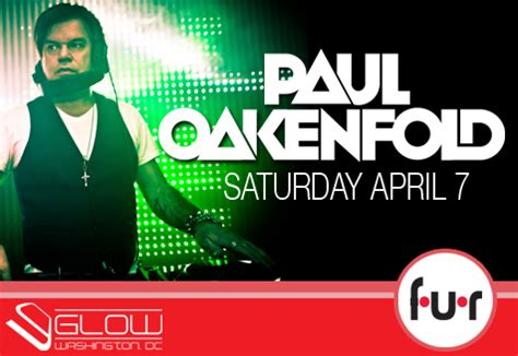 paul oakenfold uk dates paul oakenfold sat 04 07 12 glow at fur dc clubbing