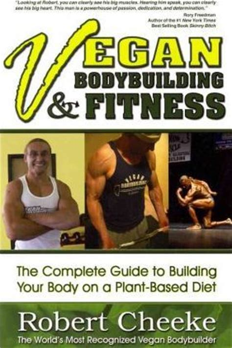bodybuilding complete 2 books in 1 bodybuilding science bodybuilding nutrition volume 3 books vegan bodybuilding fitness robert cheeke 9780984391608