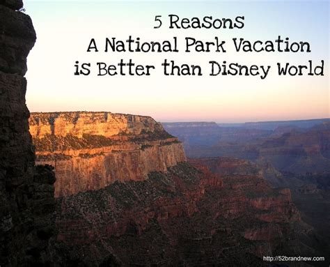 better than world 5 reasons a national park vacation is better than a trip