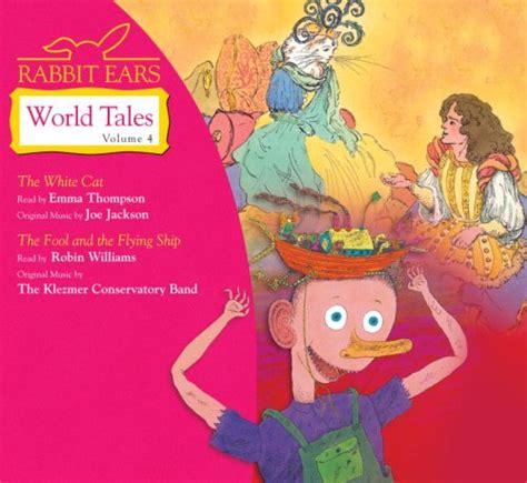 world tales books rabbit ears world tales book series rabbit ears