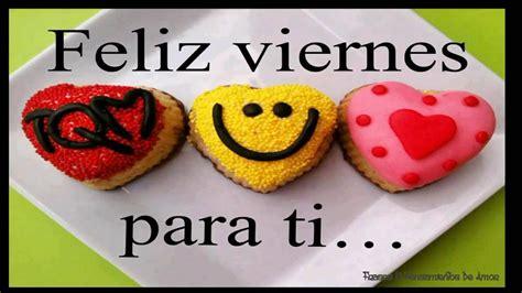 imagenes de feliz viernes con tequila feliz viernes para ti mensajes bonitos de feliz viernes