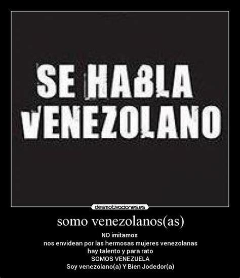 imagenes de venezuela frases im 225 genes y carteles de venezuela pag 6 desmotivaciones
