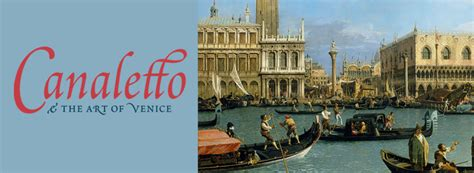 canaletto and the art canaletto the art of venice
