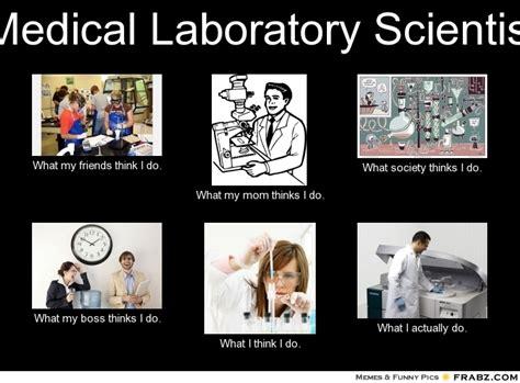 Lab Tech Meme - medical laboratory scientist yeah last pic is called