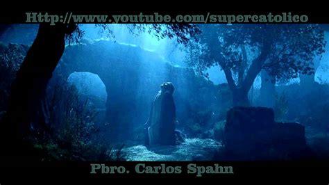imagenes del señor orando en el huerto audio conferencia la oracion de jesus en el huerto pbro