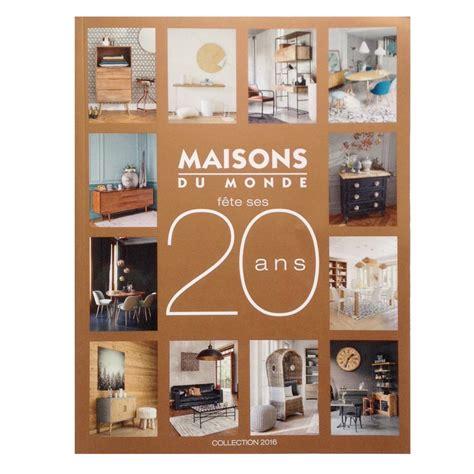 la maison du monde ladari nouveau catalogue maisons du monde 2016 deco trendy