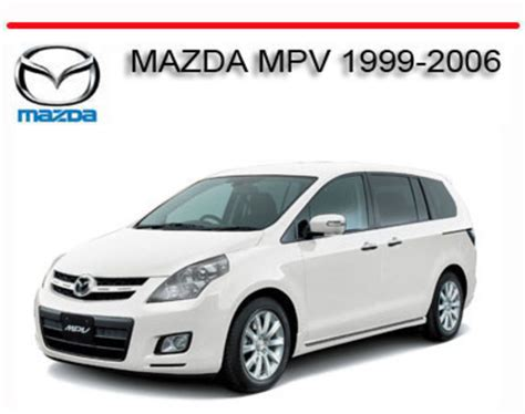 chilton car manuals free download 2005 mazda mpv security system mazda mpv 1999 2006 workshop service repair manual download manu