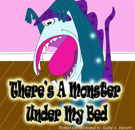 there s a monster under my bed there s a monster under my bed by kahaverly children