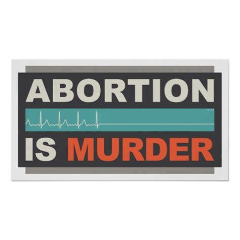 Abortion Is Murdering Essays by Abortion Is Murder Print Zazzle