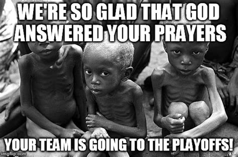 Starving African Child Meme - power of prayer imgflip