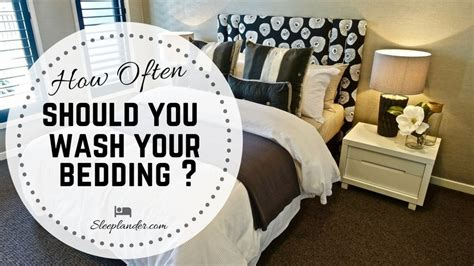 how often should you change your bed sheets how often should you wash your bed sheets 28 images