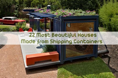 22 most beautiful houses made from shipping containers underground storage container homes memes