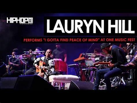 lauryn hill i gotta find peace of mind lyrics lauryn hill performs quot i gotta find peace of mind quot during