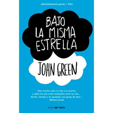 descargar libros de john green en ingles bajo la misma estrella tapa blanda 183 libros 183 el corte ingl 233 s