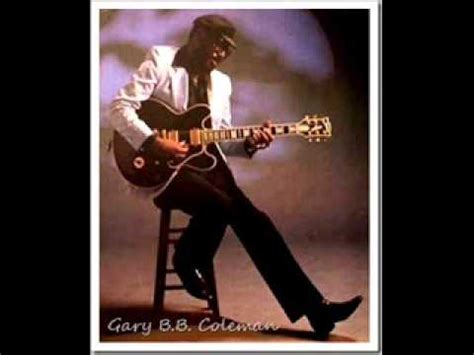 gary b b coleman gary b b coleman something about you youtube