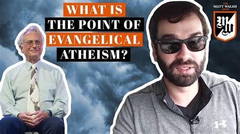 matt walsh show daily wire what is the point of evangelical atheism the matt walsh