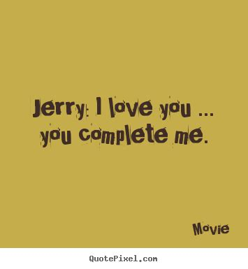 movie quotes you complete me love quotes you complete me love quotes