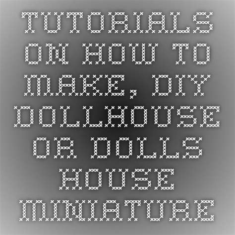 how to make dolls house miniatures 1000 images about dollhouse miniature tutorials on