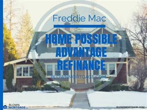 what is the freddie mac home possible advantage refinance