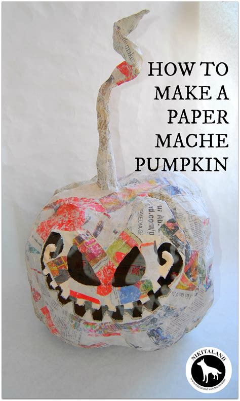 What Do U Need To Make Paper Mache - how to make paper mache pumpkins more nikitaland