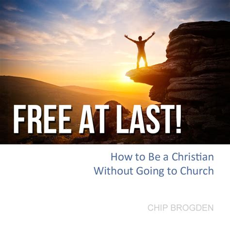 At Last free at last how to be a christian without going to