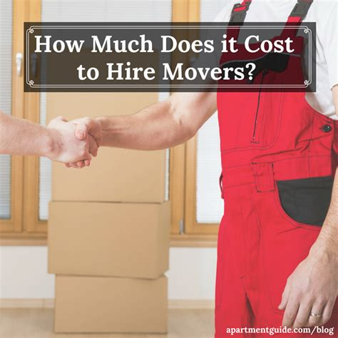 how much does an apartment cost moving costs cost to hire movers apartmentguide com