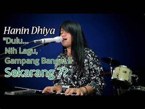 hanin dhiya your song mp3 download mulaiajadulu hanin dhiya dulu nih lagu gang banget