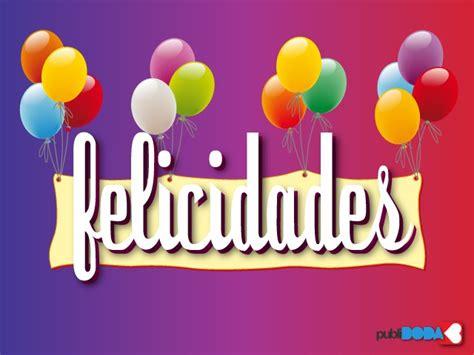 imagenes de cumpleaños felicitaciones postales de felicitacion de cumplea 241 os