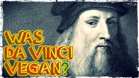 leonardo da vinci biography youtube was leonardo da vinci vegan the history of veganism