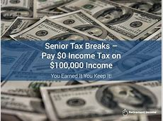 Senior Tax Breaks - Pay $0 Income Tax on $100,000 Income ... $100000 Bill