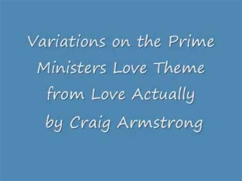 themes in love actually prime minister s love theme craig armstrong