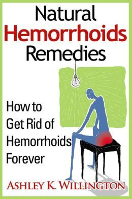 hemorrhoids remedies how to get rid of