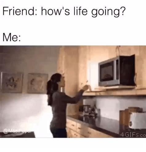 friend hows life    gifs friends meme  sizzle