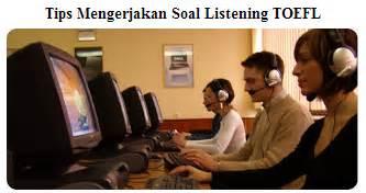 tips menjawab soal toefl listening skill 3 pusat toefl tips mengerjakan soal toefl listening dengan mudah pusat