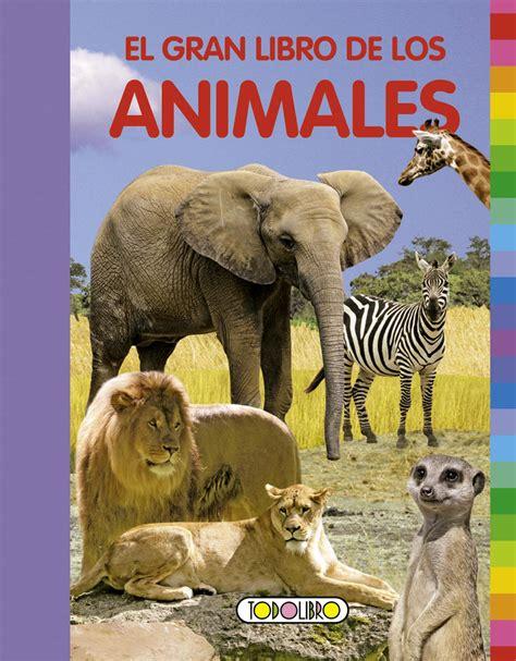 libro el libro de los libro de animales todolibro castellano el gran libro