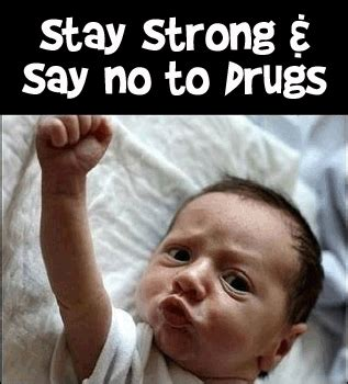 Say No To Drugs Meme - 110 awesome drug free slogans posters and memes