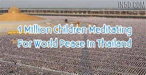 Offered 1 Million To Teach Idiots by 1 Million Children Meditating For World Peace In Thailand