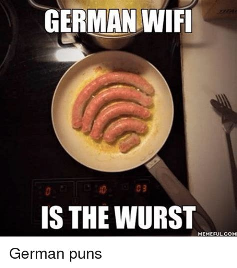 The Memes - german wifi 03 is the wurst memeful com german puns meme