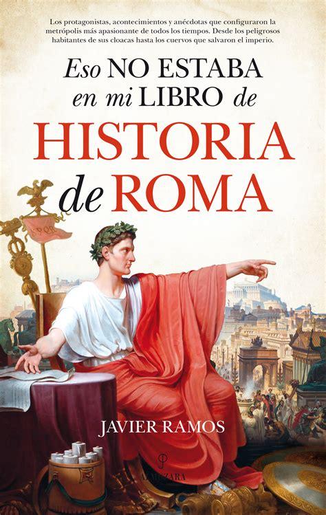 eso no estaba en 8416392862 eso no estaba en mi libro de historia de roma editorial almuzara