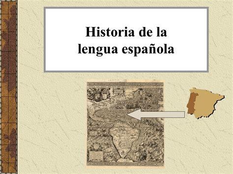 historia de la lengua espa 241 ola ppt descargar