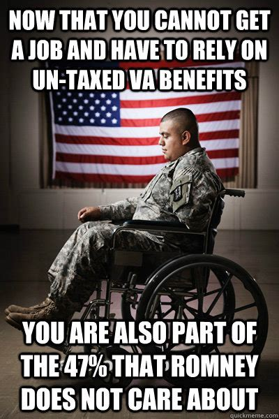 Va Memes - now that you cannot get a job and have to rely on un taxed