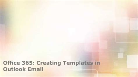 Office 365 Creating A Template For Outlook Email Youtube Office 365 Email Templates