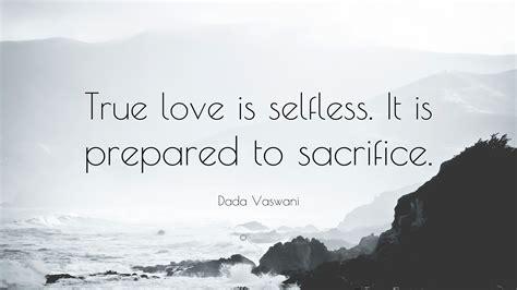 dada vaswani quote true love  selfless   prepared  sacrifice  wallpapers