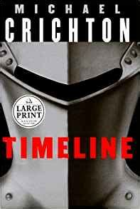 timeline a novel random house large print co uk michael crichton 9780375408731 books