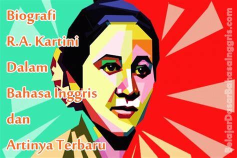 biografi ajeng kartini dalam bahasa inggris biografi ra kartini dalam bahasa inggris dan artinya terbaru