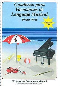 cuaderno de vacaciones para cuaderno para vacaciones de lenguaje musical primer nivel contiene c