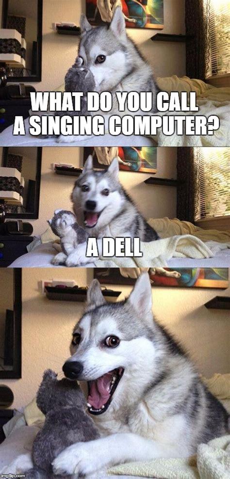 Dog On Computer Meme - bad pun dog meme imgflip