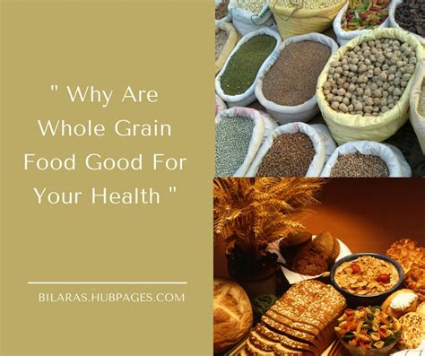 a whole grain food whole grain food why are they for you